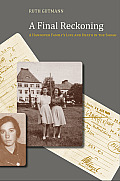A Final Reckoning: A Hannover Family's Life and Death in the Shoah