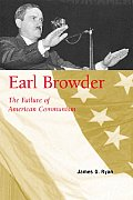 Earl Browder: The Failure of American Communism