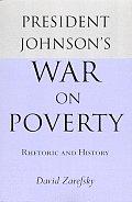 President Johnson's War on Poverty: Rhetoric and History