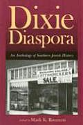 Dixie Diaspora: An Anthology of Southern Jewish History (Judaic Studies) Cover