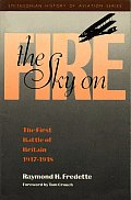 The Sky on Fire: The First Battle of Britain 1917-1918 and the Birth of the Royal Air Force