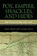 Pox, Empire, Shackles, and Hides: The Townsend Site, 1670-1715