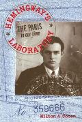 Hemingway's Laboratory: The Paris in Our Time