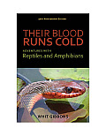 Their Blood Runs Cold: Adventures with Reptiles and Amphibians Cover