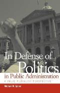 In Defense of Politics in Public Administration: A Value Pluralist Perspective