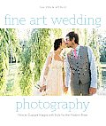 Fine Art Wedding Photography: How to Capture Images with Style for the Modern Bride Cover