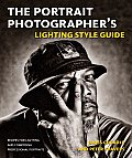 The Portrait Photographer's Lighting Style Guide: Recipes for Lighting and Composing Professional Portraits Cover