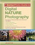 Betterphoto Guide to Digital Nature Photography