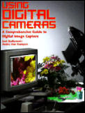 Using Digital Cameras: A Comprehensive Guide to Digital Image Capture