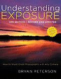 Understanding Exposure: How to Shoot Great Photographs with Any Camera Cover