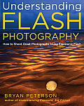 Understanding Flash Photography How to Shoot Great Photographs Using Electronic Flash & Other Artificial Light Sources