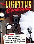 Lighting Cookbook : Foolproof Recipes for Perfect Glamour, Portrait, Still Life, and Corporate Photographs (97 Edition) Cover