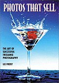 Photos That Sell The Art of Successful Freelance Photography