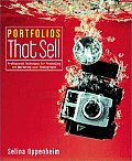 Portfolios That Sell Professional Techniques for Presenting & Marketing Your Photographs