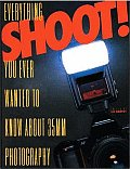 Shoot!: Everything You Ever Wanted to Know about 35mm Photography Cover