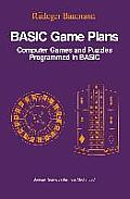BASIC Game Plans: Computer Games & Puzzles Programmed in BASIC