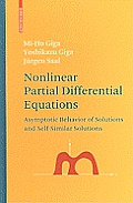 Nonlinear Partial Differential Equations: Asymptotic Behavior of Solutions and Self-Similar Solutions