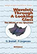 Wavelets Through a Looking Glass The World of the Spectrum