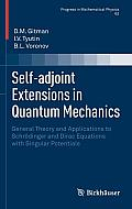 Self-Adjoint Extensions in Quantum Mechanics: General Theory and Applications to Schr?dinger and Dirac Equations with Singular Potentials