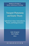 Transport Phenomena and Kinetic Theory: Applications to Gases, Semiconductors, Photons, and Biological Systems