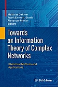 Towards an Information Theory of Complex Networks: Statistical Methods and Applications