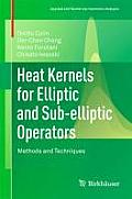 Heat Kernels for Elliptic and Sub-Elliptic Operators: Methods and Techniques (Applied and Numerical Harmonic Analysis)