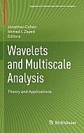 Wavelets and Multiscale Analysis: Theory and Applications (Applied and Numerical Harmonic Analysis)