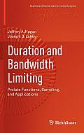 Duration and Bandwidth Limiting: Prolate Functions, Sampling, and Applications (Applied and Numerical Harmonic Analysis)