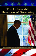 The Unbearable Heaviness of Governing: The Obama Administration in Historical Perspective (Hoover Inst Press Publication)