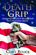 Death Grip Lossening the Laws Stranglehold Over Economic Liberty
