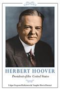 Herbert Hoover: President of the United States
