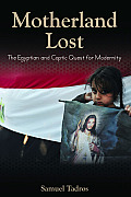 Motherland Lost The Egyptian & Coptic Quest for Modernity