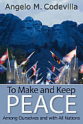 To Make & Keep Peace Among Ourselves & with All Nations