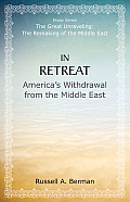 In Retreat: America's Withdrawal from the Middle East