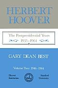 Herbert Hoover: The Postpresidential Years, 1933-1964