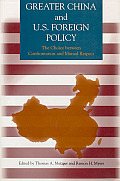 Hoover Press Publication #433: Greater China and U.S. Foreign Policy: The Choice Between Confrontation and Mutual Respect