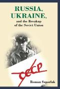 Russia, Ukraine and the Breakup of the Soviet Union