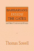 Barbarians Inside the Gates & Other Controversial Essays