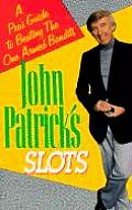 John Patrick's Slots: More Than Twenty Ways to Beat the Machines
