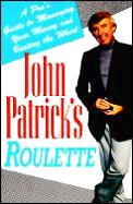 John Patricks Roulette A Pros Guide to Managing Your Money & Beating the Wheel