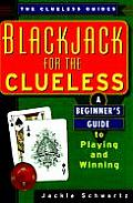 Blackjack for the Clueless: A Beginner's Guide to Playing and Winning (Clueless Guides)