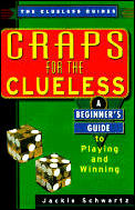 Craps for the Clueless A Beginners Guide to Playing & Winning