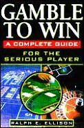 Gamble To Win A Complete Guide For The Seri
