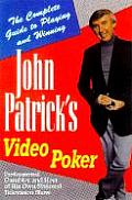 John Patricks Video Poker The Complete Guide to Playing & Winning