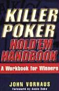 Killer Poker Hold'em Handbook: A Workbook for Winners