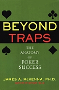 Beyond Traps The Anatomy of Poker Success