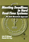 Meeting Deadlines in Hard Real-Time Systems: The Rate Monotonic Approach