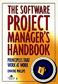 Software Project Manager's Handbook : Principles That Work At Work (98 - Old Edition)