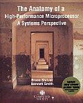 The Anatomy of a High Performance Microprocessor (Interactive Book/CD-ROM): A Systems Perspective with CDROM
