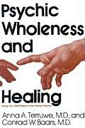 Psychic Wholeness & Healing Using All the Powers of the Human Psyche